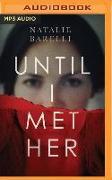 Cover-Bild zu Barelli, Natalie: Until I Met Her