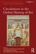 Cover-Bild zu Circulations in the Global History of Art (eBook) von Kaufmann, Thomas Dacosta (Hrsg.)