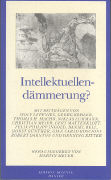 Cover-Bild zu Meyer, Martin (Hrsg.): Intellektuellendämmerung?
