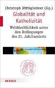 Cover-Bild zu Böttigheimer, Christoph (Hrsg.): Globalität und Katholizität