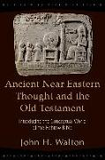 Cover-Bild zu Walton, John H.: Ancient Near Eastern Thought and the Old Testament (eBook)