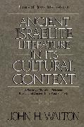 Cover-Bild zu Walton, John H.: Ancient Israelite Literature in Its Cultural Context
