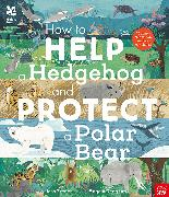 Cover-Bild zu National Trust: How to Help a Hedgehog and Protect a Polar Bear von French, Dr Jess