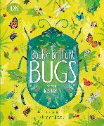 Cover-Bild zu The Book of Brilliant Bugs von French, Jess