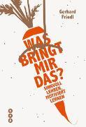 Cover-Bild zu Friedl, Gerhard: Was bringt mir das?