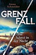 Cover-Bild zu Grenzfall - Ihr Schrei in der Nacht (eBook) von Schneider, Anna