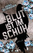 Cover-Bild zu Blut ist im Schuh (eBook) von Schneider, Anna