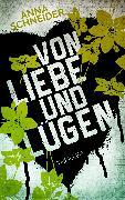 Cover-Bild zu Von Liebe und Lügen (eBook) von Schneider, Anna