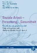 Cover-Bild zu Soziale Arbeit - Forschung - Gesundheit (eBook) von Lenz, Albert (Hrsg.)