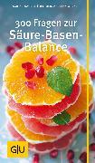 Cover-Bild zu 300 Fragen zur Säure-Basen-Balance (eBook) von Wacker, Andreas