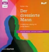 Cover-Bild zu Der dressierte Mann von Vilar, Esther