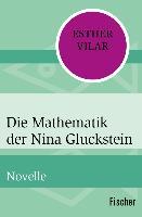Cover-Bild zu Die Mathematik der Nina Gluckstein (eBook) von Vilar, Esther