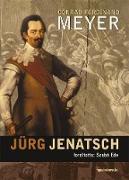 Cover-Bild zu Conrad, Ferdinand Meyer: Jürg Jenatsch (eBook)