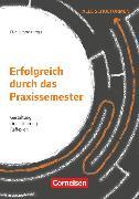 Cover-Bild zu Aeppli, Jürg: Erfolgreich durch das Praxissemester, Gestaltung, Durchführung, Reflexion, Buch