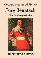 Cover-Bild zu Conrad Ferdinand Meyer: Jürg Jenatsch (eBook)