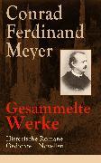 Cover-Bild zu Meyer, Conrad Ferdinand: Gesammelte Werke: Historische Romane + Gedichte + Novellen (eBook)