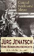 Cover-Bild zu Meyer, Conrad Ferdinand: Jürg Jenatsch: Eine Bündnergeschichte (Historischer Roman) (eBook)