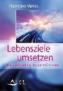 Cover-Bild zu Lebensziele umsetzen (eBook) von Weiss, Thorsten