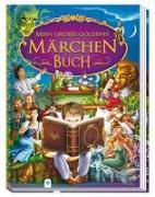 Cover-Bild zu Mein großes goldenes Märchenbuch