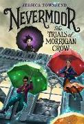Cover-Bild zu Townsend, Jessica: Nevermoor: The Trials of Morrigan Crow