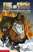 Cover-Bild zu Gunderson, Jessica: Fire and Snow: A Tale of the Alaskan Gold Rush