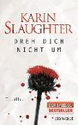 Cover-Bild zu Dreh dich nicht um von Slaughter, Karin