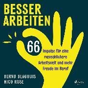 Cover-Bild zu Rose, Nico: Besser arbeiten: 66 Impulse für eine menschlichere Arbeitswelt und mehr Freude im Beruf (Audio Download)