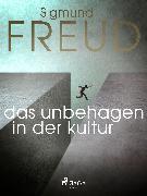 Cover-Bild zu Das Unbehagen in der Kultur (eBook) von Freud, Sigmund
