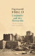 Cover-Bild zu Unglaube auf der Akropolis (eBook) von Freud, Sigmund