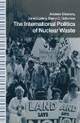 Cover-Bild zu The International Politics of Nuclear Waste (eBook) von Blowers, Andrew