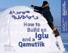 Cover-Bild zu How to Build an Iglu & a Qamutiik: Inuit Tools and Techniques, Volume One von Awa, Solomon