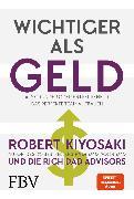 Cover-Bild zu Kiyosaki, Robert T.: Wichtiger als Geld (eBook)