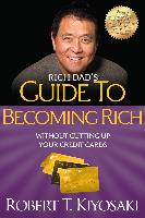 Cover-Bild zu Kiyosaki, Robert T.: Rich Dad's Guide to Becoming Rich Without Cutting Up Your Credit Cards (eBook)