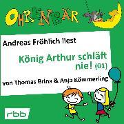 Cover-Bild zu Ohrenbär - eine OHRENBÄR Geschichte, Folge 16: König Arthur schläft nie (1) (Hörbuch mit Musik) (Audio Download) von Kömmerling, Anja