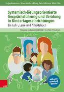 Cover-Bild zu Systemisch-lösungsorientierte Gesprächsführung und Beratung in Kindertageseinrichtungen von Lindemann, Holger