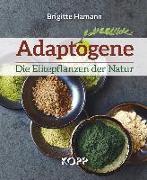 Cover-Bild zu Adaptogene - Die Elitepflanzen der Natur (eBook) von Hamann, Brigitte