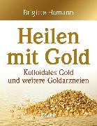 Cover-Bild zu Heilen mit Gold (eBook) von Hamann, Brigitte