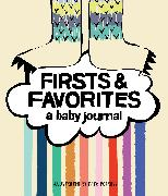 Cover-Bild zu Pocrass, Kate: Firsts & Favorites: A Baby Journal (Baby Memory Book, Baby Milestone Book, Expecting Mother Gifts, Baby Shower Gifts)