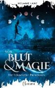 Cover-Bild zu Von Blut & Magie von Lane, Melanie