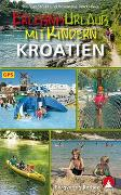 Cover-Bild zu Erlebnisurlaub mit Kindern Kroatien von Stöckl, Marcus