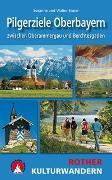 Cover-Bild zu Kulturwandern Pilgerziele Oberbayern von Elsner, Susanne