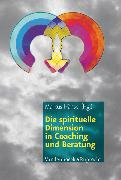 Cover-Bild zu Die spirituelle Dimension in Coaching und Beratung (eBook) von Assländer, Friedrich (Beitr.)
