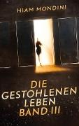 Cover-Bild zu Mondini, Hiam: Die gestohlenen Leben Band III