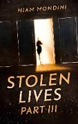 Cover-Bild zu Mondini, Hiam: Stolen Lives - Part III (eBook)