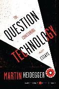 Cover-Bild zu The Question Concerning Technology: And Other Essays von Heidegger, Martin