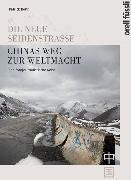 Cover-Bild zu Rohr, Patrick: Chinas Weg zur Weltmacht