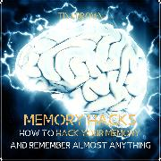 Cover-Bild zu Memory Hacks: How to Hack Your Memory and Remember Almost Anything (Audio Download) von Brown, Tina