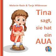 Cover-Bild zu Tina sagt, sie hat ein Aua (Audio Download) von Wildmoser, Tanja