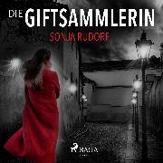 Cover-Bild zu Die Giftsammlerin (Audio Download) von Rudorf, Sonja