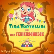 Cover-Bild zu Tina Tortellini und der Ferienschreck (Audio Download) von Pauls, Wolfgang